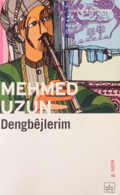 Mehmed Uzun - Dengbejlerim